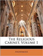 The Religious Cabinet, Volume 1