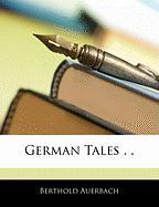 German Tales . . - Auerbach, Berthold