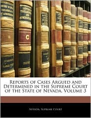 Reports of Cases Argued and Determined in the Supreme Court of the State of Nevada, Volume 3