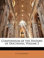Compendium of the History of Doctrines, Volume 2 - Hagenbach, K. R.