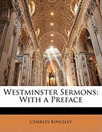 Westminster Sermons: With a Preface - Kingsley, Charles
