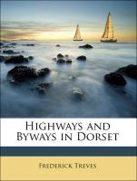 Highways and Byways in Dorset - Treves, Frederick