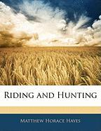 Riding and Hunting - Hayes, Matthew Horace