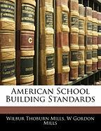 American School Building Standards - Mills, Wilbur Thoburn; Mills, W. Gordon