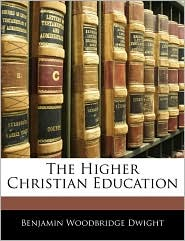 The Higher Christian Education