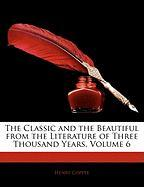 The Classic and the Beautiful from the Literature of Three Thousand Years, Volume 6 - Coppe, Henry