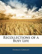 Recollections of a Busy Life - Greeley, Horace