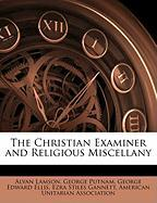 The Christian Examiner and Religious Miscellany - Lamson, Alvan; Putnam, George