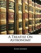 A Treatise on Astronomy - Loomis, Elias