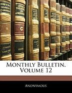 Monthly Bulletin, Volume 12 - Anonymous