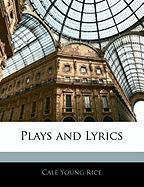 Plays and Lyrics - Rice, Cale Young