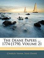 The Deane Papers ... 1774-[1790, Volume 21 - Isham, Charles; Deane, Silas