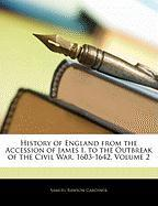 History of England from the Accession of James I. to the Outbreak of the Civil War, 1603-1642, Volume 2 - Gardiner, Samuel Rawson