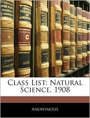 Class List: Natural Science. 1908