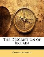 The Description of Britain - Bertram, Charles