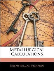 Metallurgical Calculations