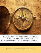Report of the Auditor General on the Finances of the Commonwealth of Pennsylvania ...
