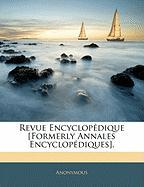 Revue Encyclopdique [Formerly Annales Encyclopdiques]. - Anonymous