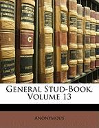 General Stud-Book, Volume 13