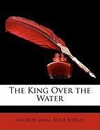 The King Over the Water