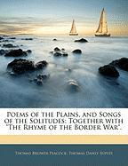 Poems of the Plains, and Songs of the Solitudes: Together with