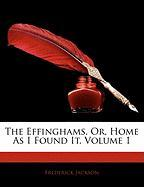 The Effinghams, Or, Home as I Found It, Volume 1 - Jackson, Frederick