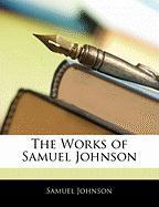 The Works of Samuel Johnson - Johnson, Samuel