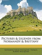 Pictures & Legends from Normandy & Brittany - Macquoid, Katharine Sarah; Macquoid, Thomas Robert