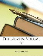 The Novels, Volume 8 - Anonymous