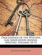 Proceedings of the Western Gas Association Annual Meeting, Volumes 10-14