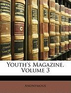 Youth's Magazine, Volume 3 - Anonymous