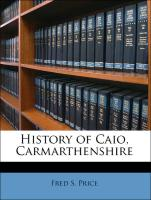 History of Caio, Carmarthenshire - Price, Fred S.