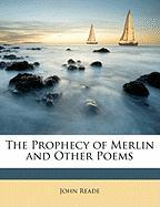 The Prophecy of Merlin and Other Poems - Reade, John