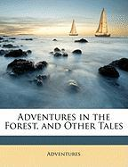 Adventures in the Forest, and Other Tales - Adventures