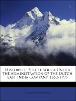 History of South Africa Under the Administration of the Dutch East India Company, 1652-1795