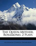 The Queen-Mother. Rosamond. 2 Plays