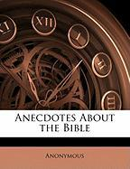 Anecdotes about the Bible - Anonymous