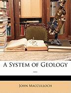 A System of Geology ... - MacCulloch, John