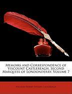 Memoirs and Correspondence of Viscount Castlereagh, Second Marquess of Londonderry, Volume 7