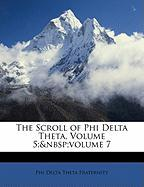 The Scroll of Phi Delta Theta, Volume 5; Volume 7 - Fraternity, Phi Delta Theta