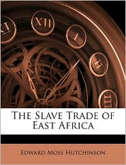 The Slave Trade of East Africa