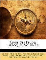 Revue Des Études Grecques, Volume 8 (French Edition)