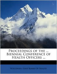Proceedings of the ... Biennial Conference of Health Officers ...