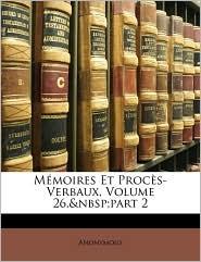 Mmoires Et Procs-Verbaux, Volume 26, Part 2