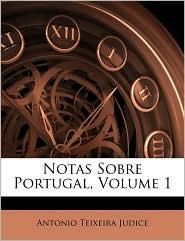 Notas Sobre Portugal, Volume 1 (Portuguese Edition)