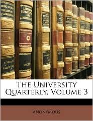 The University Quarterly, Volume 3