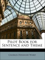 Pilot Book for Sentence and Theme - Ward, Charles Henshaw
