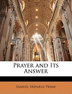 Prayer and Its Answer - Prime, Samuel Irenaeus