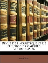 Revue de Linguistique Et de Philologie Compare, Volumes 35-36