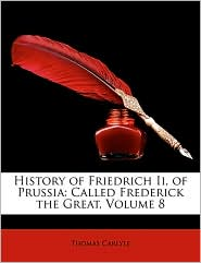History of Friedrich II, of Prussia: Called Frederick the Great, Volume 8